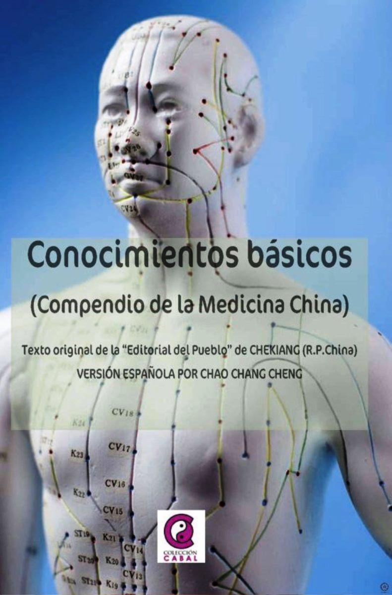 CONOCIMIENTOS BASICOS . COMPENDIO DE LA MEDICINA CHINA