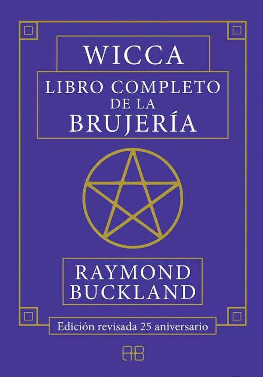 WICCA . LIBRO COMPLETO DE LA BRUJERIA