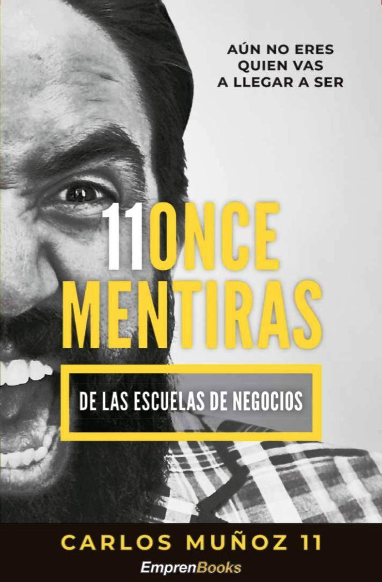 11 ONCE MENTIRAS DE LAS ESCUELAS DE NEGOCIOS