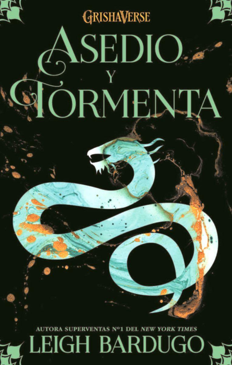 ASEDIO Y TORMENTA . GRISHAVERSE 2