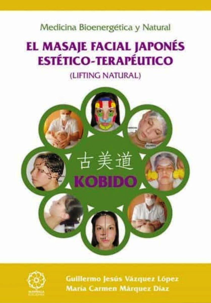 KOBIDO . EL MASAJE FACIAL JAPONES ESTETICO - TERAPEUTICO