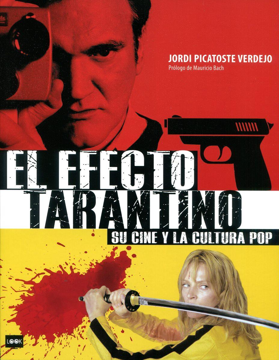 EL EFECTO TARANTINO SU CINE Y LA CULTURA POP (RUST.)