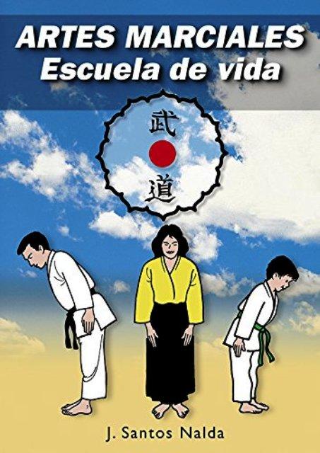 ARTES MARCIALES . ESCUELAS DE VIDA