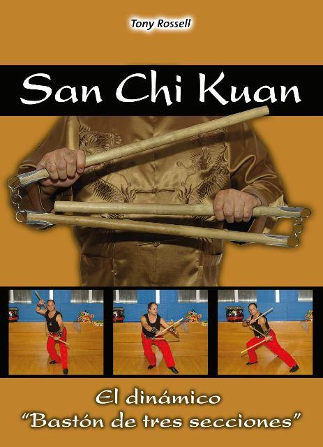 SAN CHI KUAN . EL DINAMICO BASTON DE TRES SECCIONES