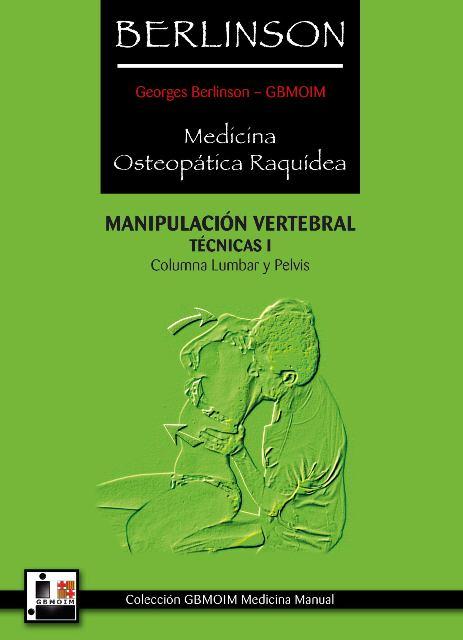 BERLINSON I - MEDICINA OSTEOPATICA RAQUIDEA - COLUMNA LUMBAR Y PELVIS