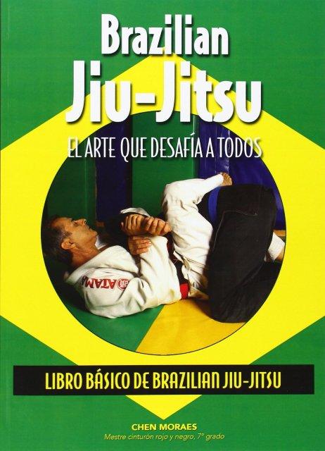 BRAZILIAN JIU - JITSU . LIBRO BASICO