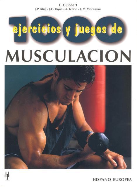 MUSCULACION 1000 EJERCICIOS Y JUEGOS DE
