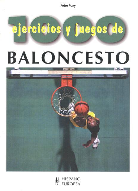 BALONCESTO 1000 EJERCICIOS Y JUEGOS DE