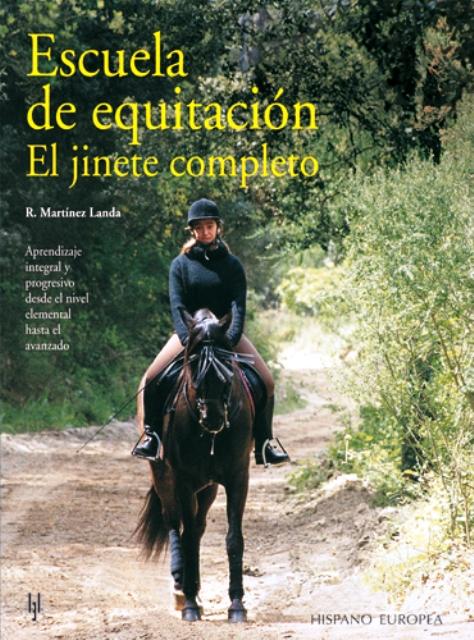 ESCUELA DE EQUITACION . EL JINETE COMPLETO