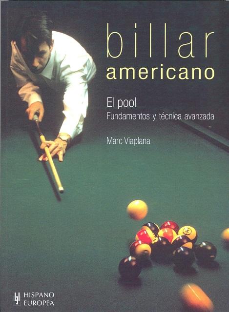 BILLAR AMERICANO . EL POOL FUNDAMENTOS Y TECNICA AVANZADA