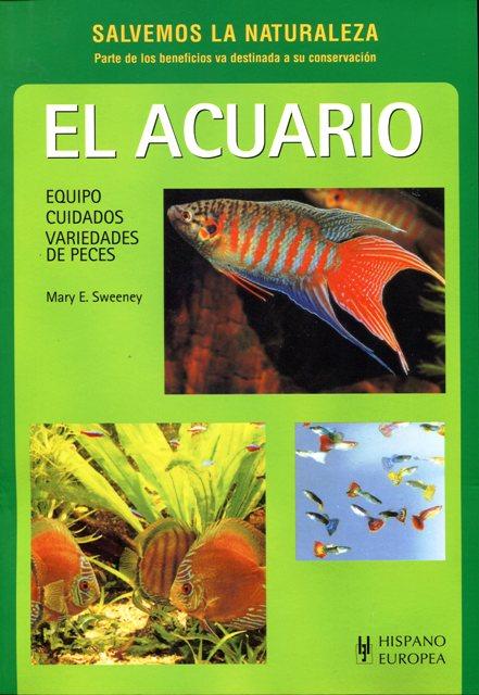 EL ACUARIO . EQUIPO CUIDADOS VARIEDADES DE PECES. (SALVEMOS LA NATURALEZA)