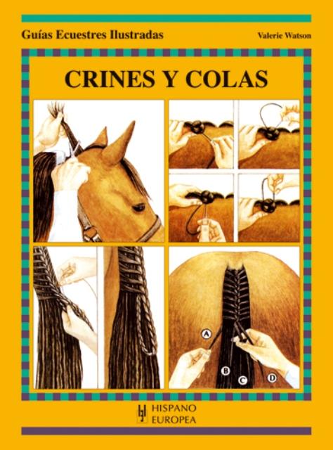CRINES Y COLAS . GUIAS ECUESTRES ILUSTRADAS