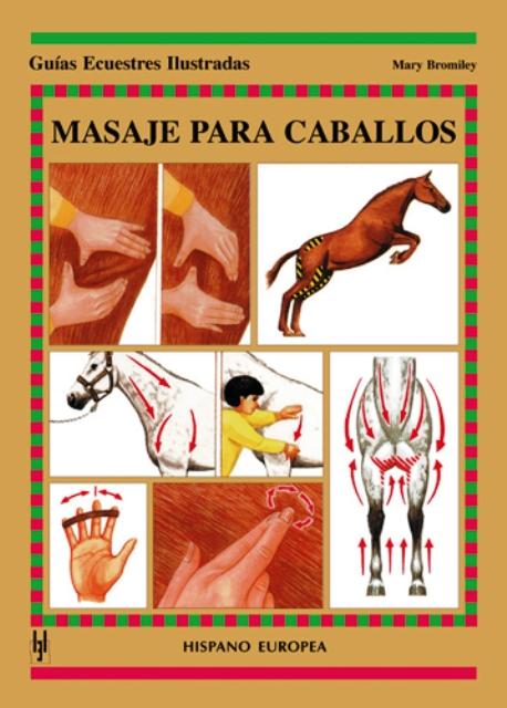 MASAJE PARA CABALLOS . GUIAS ECUESTRES ILUSTRADAS
