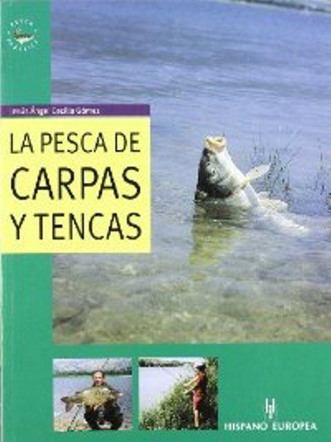 LA PESCA DE CARPAS Y TENCAS