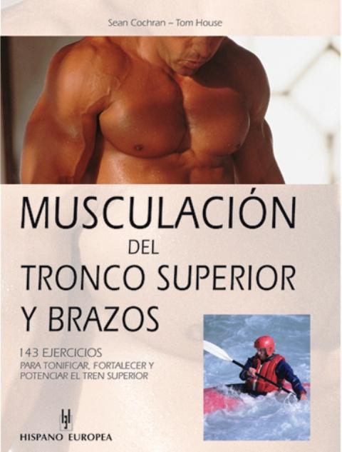 MUSCULACION DEL TRONCO SUPERIOR Y BRAZOS