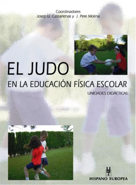 EL JUDO EN LA EDUCACION FISICA ESCOLAR . UNIDADES DIDACTICAS