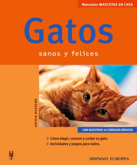 GATOS . SANOS Y FELICES