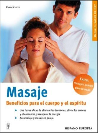 MASAJE . BENEFICIOS PARA EL CUERPO Y EL ESPIRITU