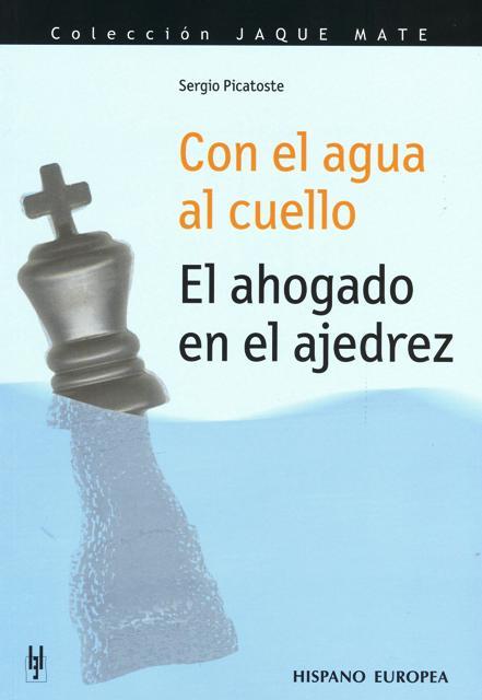 CON EL AGUA AL CUELLO . EL AHOGADO EN EL AJEDREZ