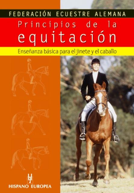 PRINCIPIOS DE LA EQUITACION . ENSEÑANZA BASICA PARA EL JINETE Y EL CABALLO