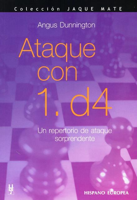 ATAQUE CON 1 . d4 . UN REPERTORIO DE ATAQUE SORPRENDENTE