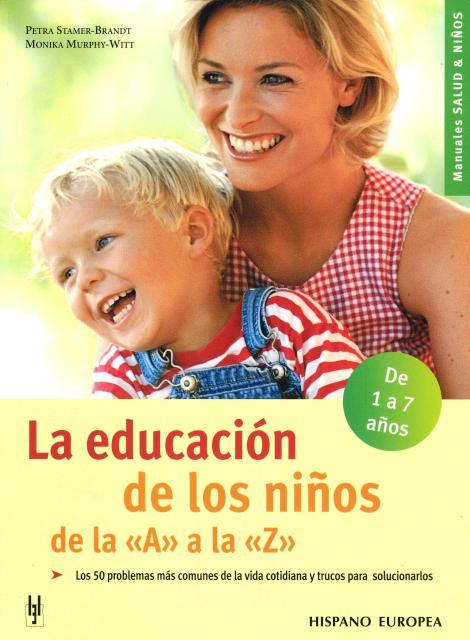LA EDUCACION DE LOS NIÑOS DE LA A LA Z