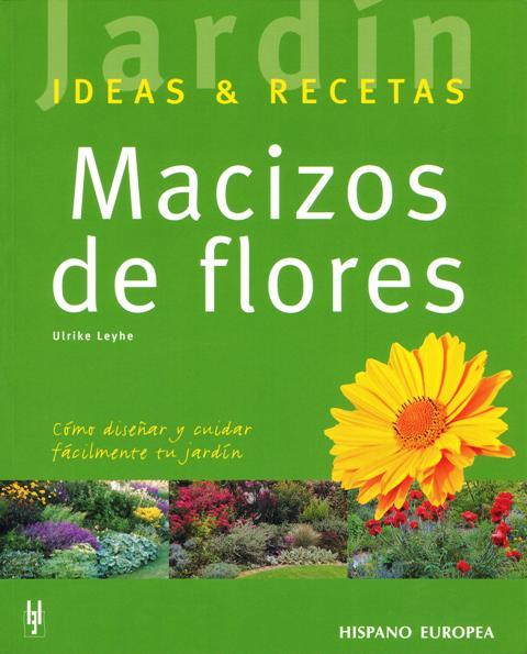 MACIZOS DE FLORES . IDEAS & RECETAS