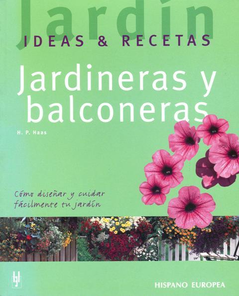JARDINERAS Y BALCONERAS . IDEAS & RECETAS