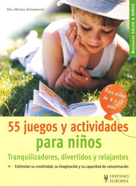 JUEGOS 55 Y ACTIVIDADES PARA NIÑOS . TRANQUILIZADORES , DIVERTIOS Y RELAJANTES