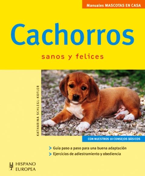 CACHORROS . SANOS Y FELICES