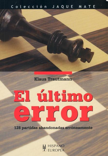 EL ULTIMO ERROR . 128 PARTIDAS ABANDONADAS ERRONEAMENTE