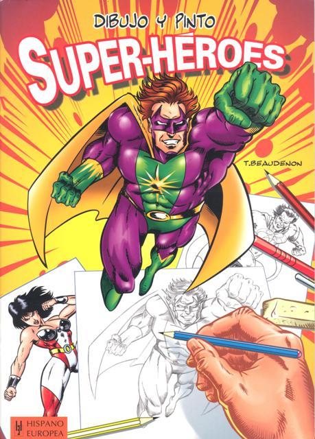SUPER - HEROES DIBUJO Y PINTO