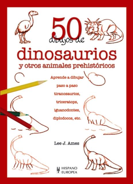 DINOSAURIOS Y OTROS ANIMALES PREHISTORICOS 50 DIBUJOS DE
