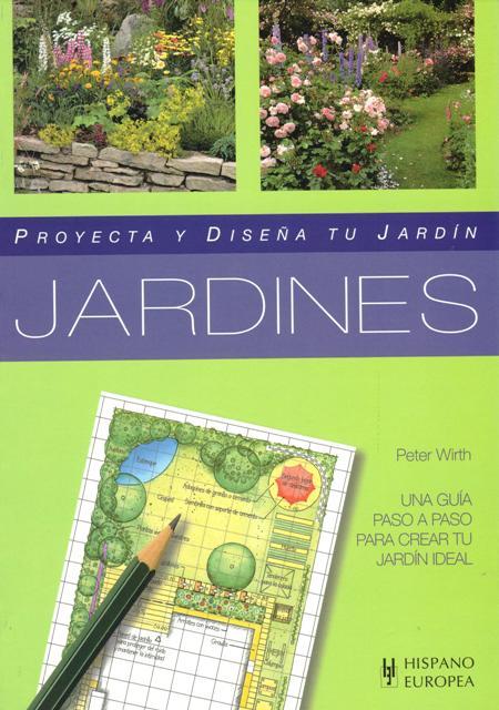 JARDINES . PROYECTA Y DISEÑA TU JARDIN