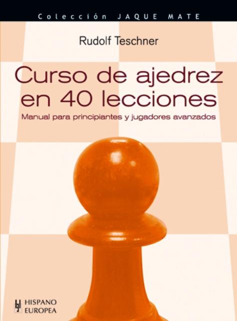 CURSO DE AJEDREZ EN 40 LECCIONES