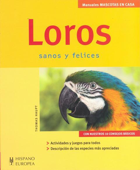 LOROS . SANOS Y FELICES
