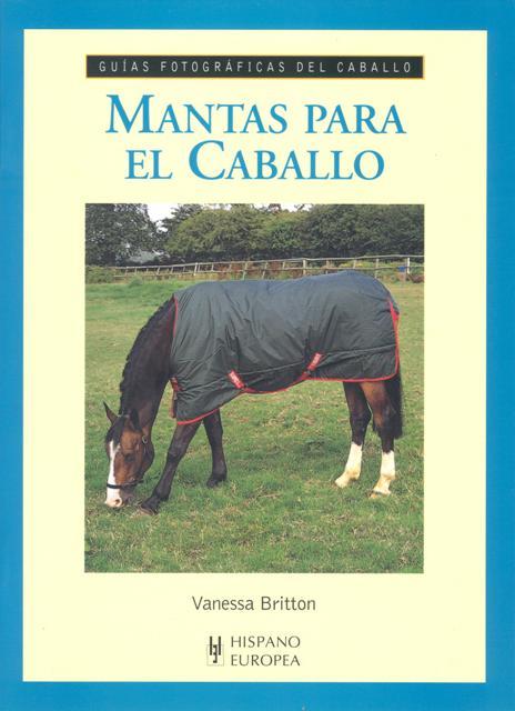 MANTAS PARA EL CABALLO . GUIAS FOTOGRAFICAS DEL CABALLO