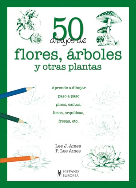 FLORES ,ARBOLES Y OTRAS PLANTAS 50 DIBUJOS DE