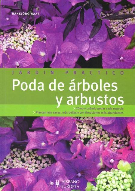 PODA DE ARBOLES Y ARBUSTOS . JARDIN PRACTICO