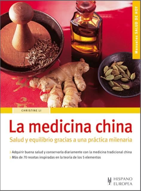 LA MEDICINA CHINA . SALUD Y EQUILIBRIO GRACIAS A UNA PRACTICA MILENARIA