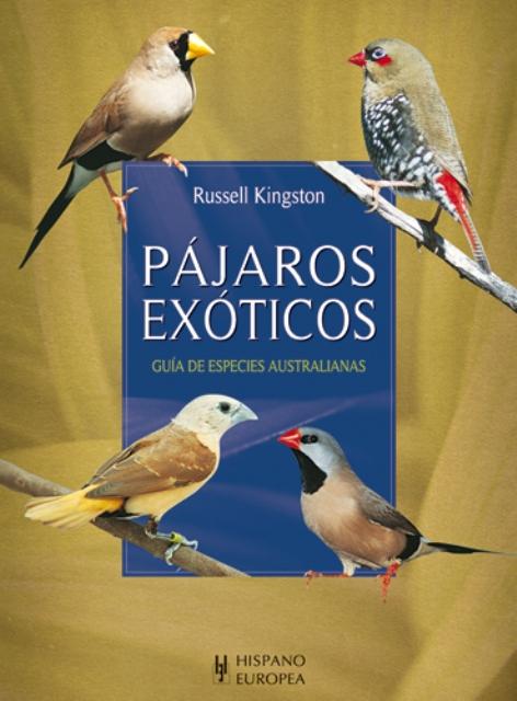 PAJAROS EXOTICOS . GUIA DE ESPECIES AUSTRALIANAS