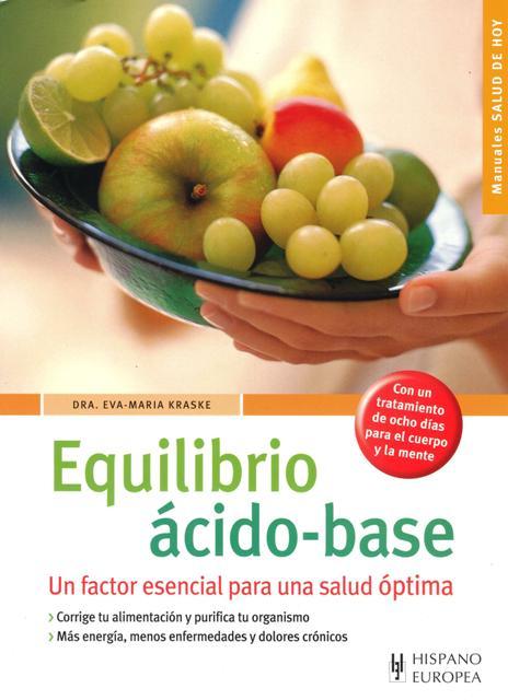 EQUILIBRIO ACIDO - BASE . UN FACTOR ESENCIAL PARA UNA SALUD OPTIMA