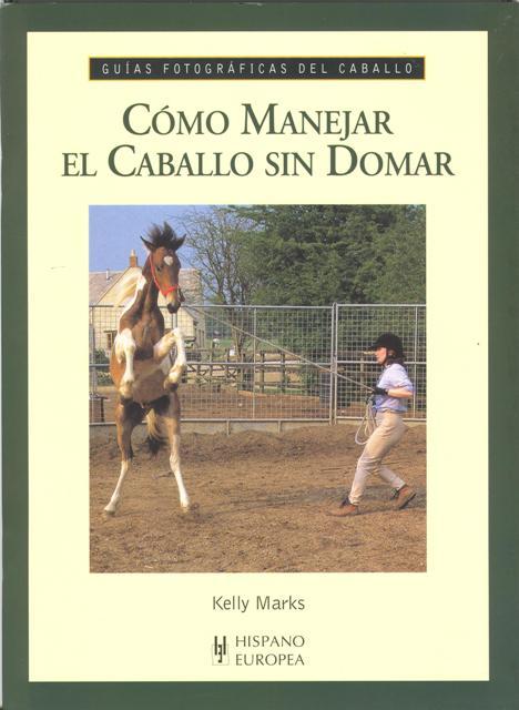 COMO MANEJAR EL CABALLO SIN DOMAR