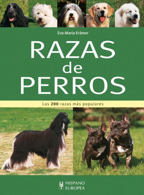 RAZAS DE PERROS . LAS 200 RAZAS MAS POPULARES