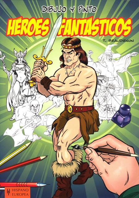 HEROES FANTASTICOS . DIBUJO Y PINTO