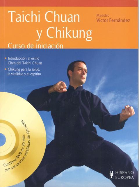 TAICHI CHUAN Y CHIKUNG C/DVD . CURSO DE INICIACION