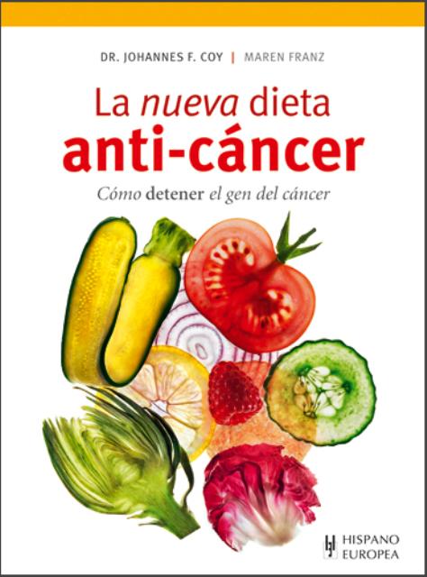 LA NUEVA DIETA ANTI - CANCER