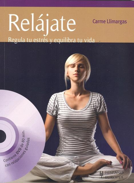 RELAJATE C/DVD . REGULA TU ESTRES Y EQUILIBRA TU VIDA