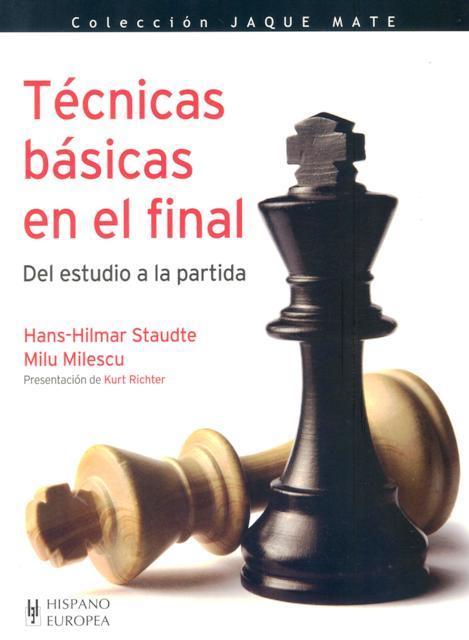 TECNICAS BASICAS EN EL FINAL . DEL ESTUDIO A LA PARTIDA