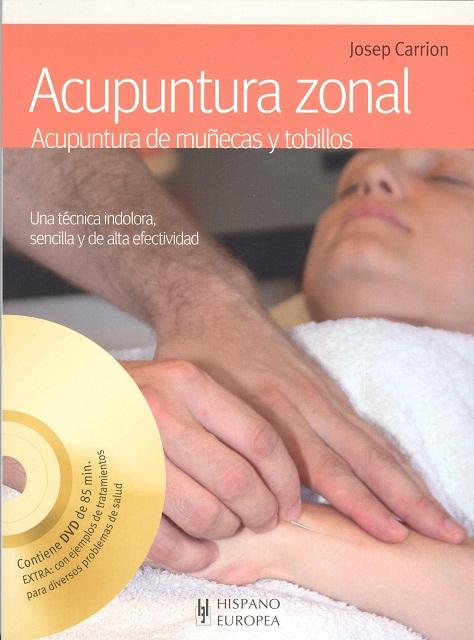 ACUPUNTURA ZONAL C/DVD . ACUPUNTURA DE MUÑECAS Y TOBILLOS